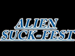 Alien Suck-Fest